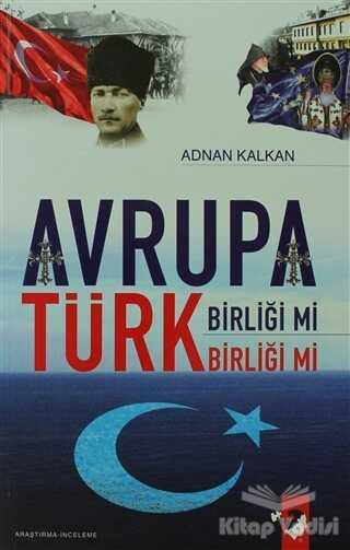 IQ Kültür Sanat Yayıncılık - Avrupa Birliği Mi Türk Birliği Mi
