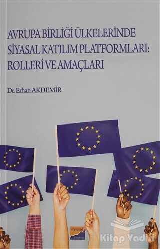 Siyasal Kitabevi - Akademik Kitaplar - Avrupa Birliği Ülkelerinde Katılım Platformları: Rolleri ve Amaçları