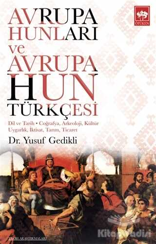 Ötüken Neşriyat - Avrupa Hunları ve Avrupa Hun Türkçesi