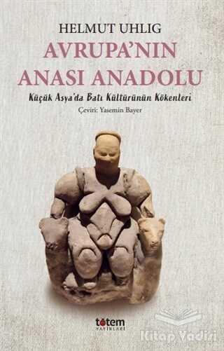 Totem Yayıncılık - Avrupa'nın Anası Anadolu