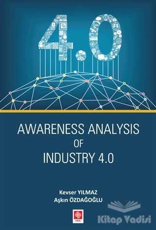 Ekin Basım Yayın - Akademik Kitaplar - Awareness Analysis Of Industry 4.0