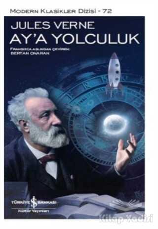İş Bankası Kültür Yayınları - Ay'a Yolculuk (Şömizli)