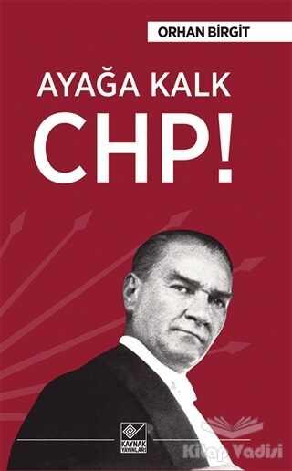Kaynak Yayınları - Ayağa Kalk Chp