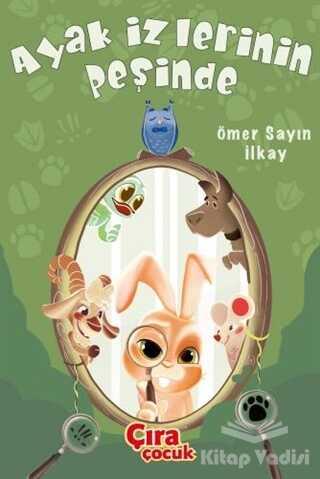 Çıra Çocuk Yayınları - Ayak İzlerinin Peşinde