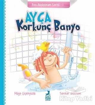 Ren Çocuk - Ayça: Korkunç Banyo - Ben Büyüyorum Serisi 1