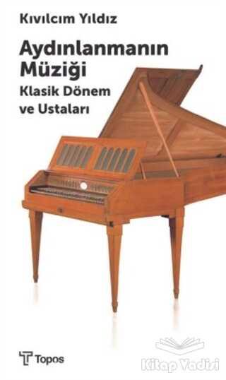 Topos Yayınları - Aydınlanmanın Müziği Klasik Dönem ve Ustaları