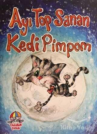 Yağmur Çocuk - Ayı Top Sanan Kedi Pimpom