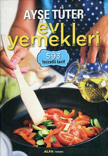 Alfa Yayınları - Ayşe Tüter Ev Yemekleri - 593 Lezzetli Tarif
