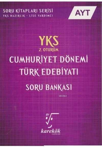 Karekök Yayınları - AYT CUMHURİYET DÖNEMİ TÜRK EDEBİYATI SORU BANKASI - KAREKÖK YAYINLARI