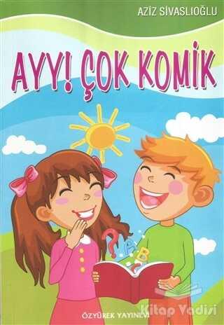 Özyürek Yayınları - Hikaye Kitapları - Ayy! Çok Komik