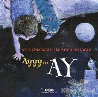 Yapı Kredi Yayınları - Ayyy… Ay