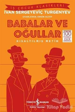 İş Bankası Kültür Yayınları - Babalar ve Oğullar