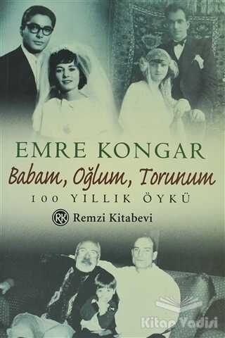 Remzi Kitabevi - Babam, Oğlum, Torunum 100 Yıllık Öykü
