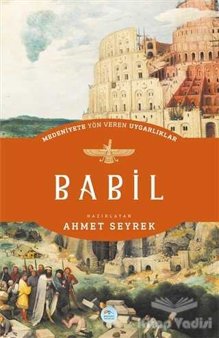 Maviçatı Yayınları - Babil - Medeniyete Yön Veren Uygarlıklar