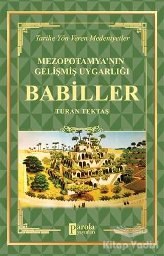 Parola Yayınları - Babiller - Mezopotamya'nın Gelişmiş Uygarlığı