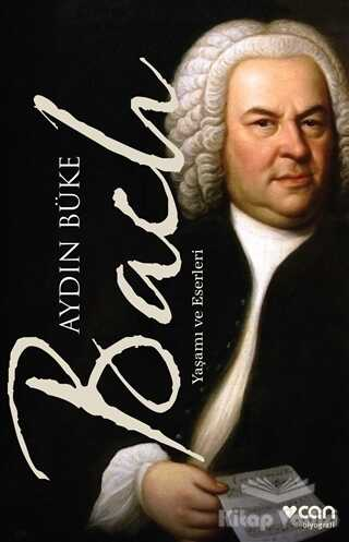 Can Yayınları - Bach - Yaşamı ve Eserleri