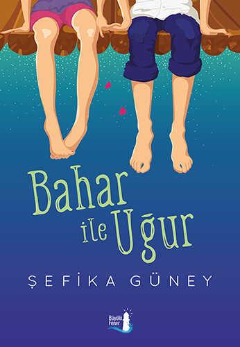 Büyülü Fener Yayınları - Bahar ile Uğur