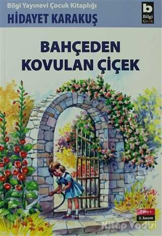 Bilgi Yayınevi - Bahçeden Kovulan Çiçek