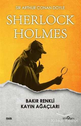 Yediveren Yayınları - Bakır Renkli Kayın Ağaçları - Sherlock Holmes