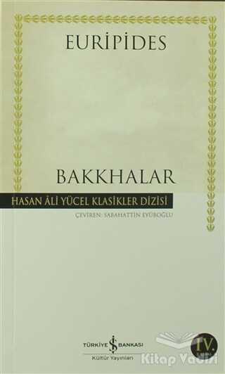 İş Bankası Kültür Yayınları - Bakkhalar