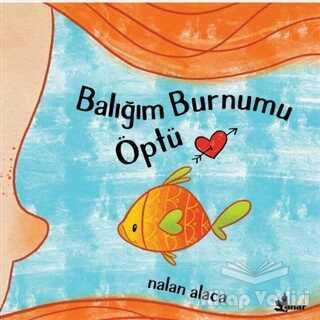 Çınar Yayınları - Balığım Burnumu Öptü