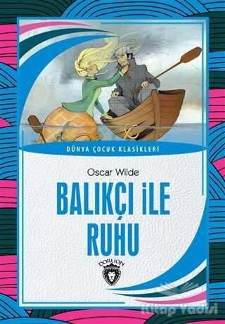 Dorlion Yayınevi - Balıkçı ile Ruhu - Dünya Çocuk Klasikleri