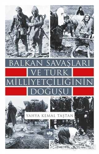 Ötüken Neşriyat - Balkan Savaşları ve Türk Milliyetçiliğinin Doğuşu