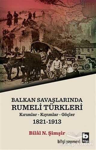 Bilgi Yayınevi - Balkan Savaşlarında Rumeli Türkleri