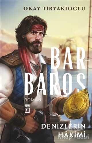 Timaş Yayınları - Barbaros - Denizlerin Hakimi