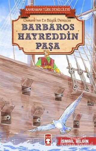 Timaş Çocuk - Barbaros Hayreddin Paşa - Kahraman Türk Denizcileri