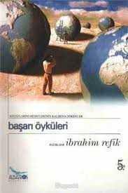 Albatros Dergisi Yayınları - Başarı Öyküleri / İ.Refik Albatros Y.