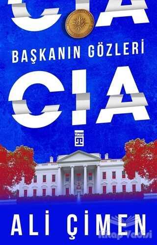 Timaş Yayınları - Başkanın Gözleri: CIA