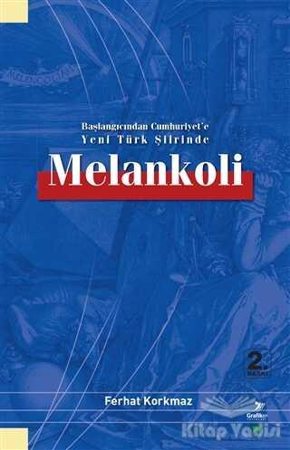 Grafiker Yayınları - Başlangıcından Cumhuriyet'e Yeni Türk Şiirinde Melankoli