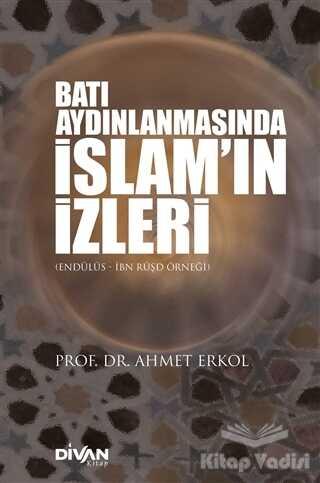 Divan Kitap - Batı Aydınlanmasında İslam'ın İzleri