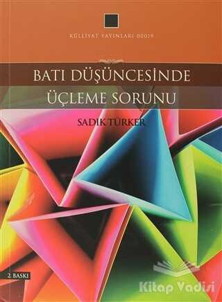 Külliyat Yayınları - Batı Düşüncesinde Üçleme Sorunu