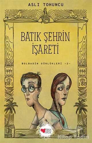 Can Çocuk Yayınları - Batık Şehrin İşareti - Bolbadim Günlükleri 2
