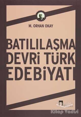 Dergah Yayınları - Batılılaşma Devri Türk Edebiyatı
