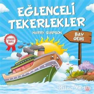 Dokuz Yayınları - Bay Gemi - Eğlenceli Tekerlekler