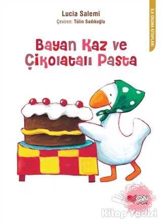 Can Çocuk Yayınları - Bayan Kaz ve Çikolatalı Pasta