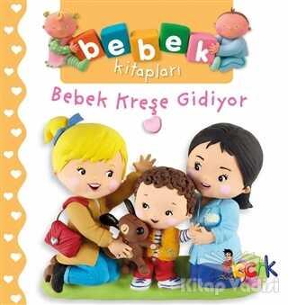 Bıcırık Yayınları - Bebek Kreşe Gidiyor - Bebek Kitapları
