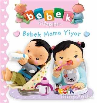 Bıcırık Yayınları - Bebek Mama Yiyor - Bebek Kitapları
