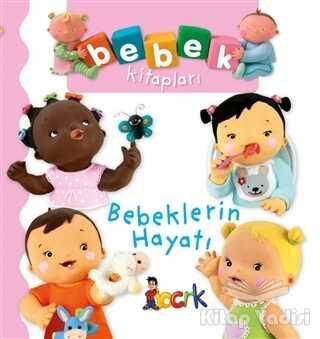 Bıcırık Yayınları - Bebeklerin Hayatı - Bebek Kitapları
