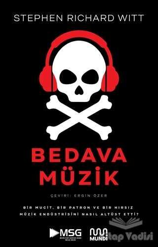 Mundi - Bedava Müzik: Bir Mucit, Bir Patron ve Bir Hırsız Müzik Endüstrisini Nasıl Altüst Etti?