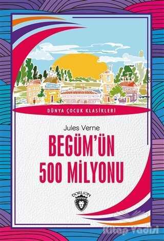 Dorlion Yayınevi - Begüm'ün 500 Milyonu