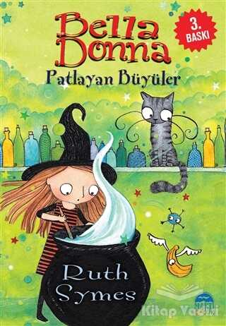 Martı Çocuk Yayınları - Bella Donna - Patlayan Büyüler
