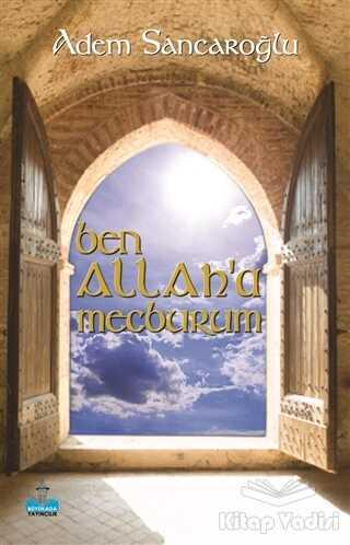 Büyükada Yayıncılık - Ben Allah'a Mecburum