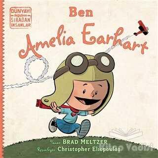 İndigo Çocuk - Ben Ameila Earhart - Dünyayı Değiştiren Sıradan İnsanlar