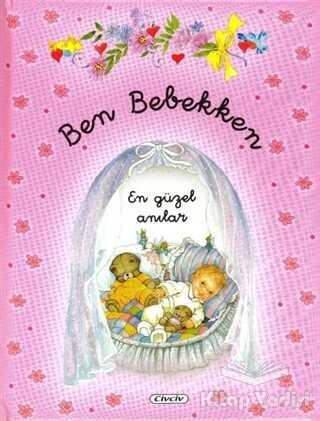 Çiçek Yayıncılık - Ben Bebekken (Pembe)