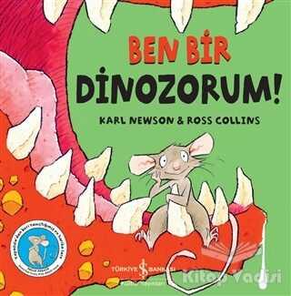 İş Bankası Kültür Yayınları - Ben Bir Dinozorum!