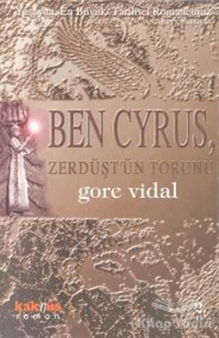 Kaknüs Yayınları - Ben Cyrus, Zerdüşt'ün Torunu